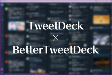 Chrome版TweetDeck使ってるなら「BetterTweetDeck」が超便利
